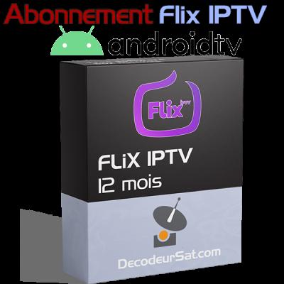 ABONNEMENT FLiX IPTV POUR ANDROID TV 12 MOIS